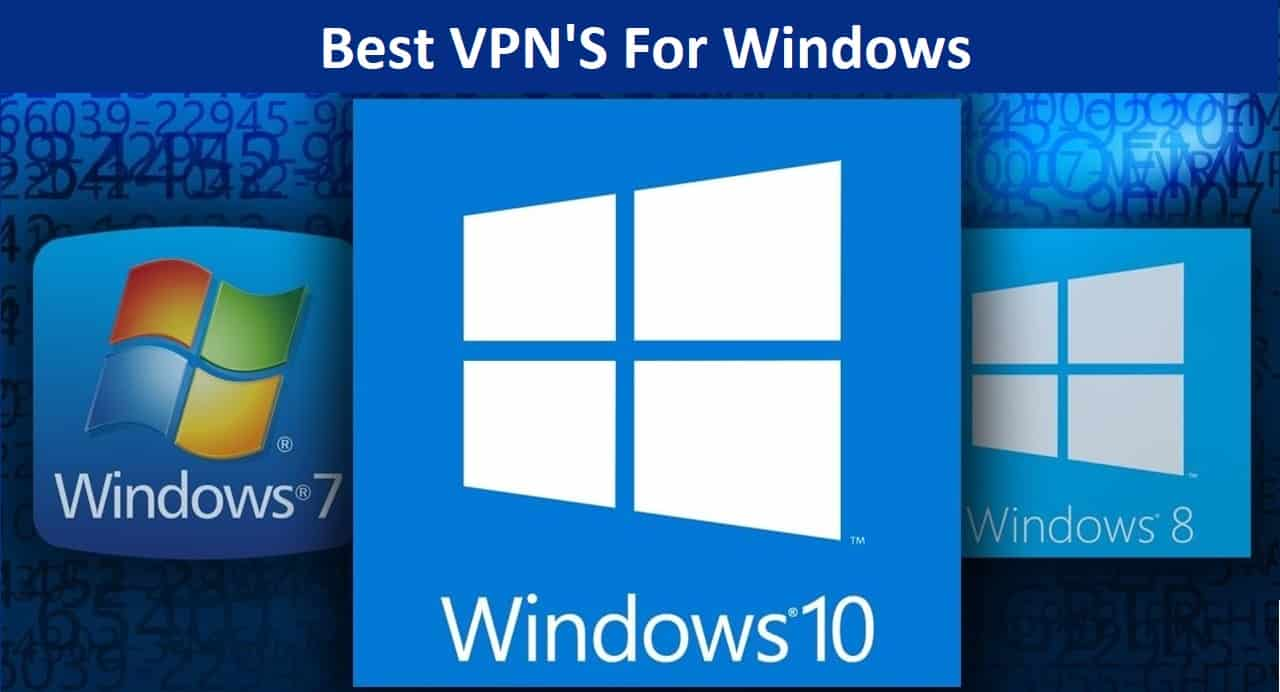 Best Vpn S For Windows 7 8 And 10 In 2018